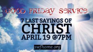 Good Friday at Spirit and Word Fellowship
