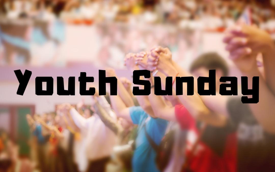 Youth Sunday – 4/14/19