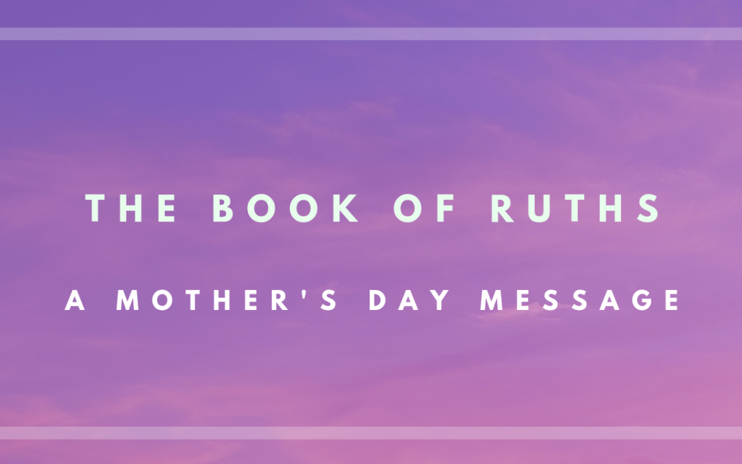 The Book of Ruths – 5/12/19