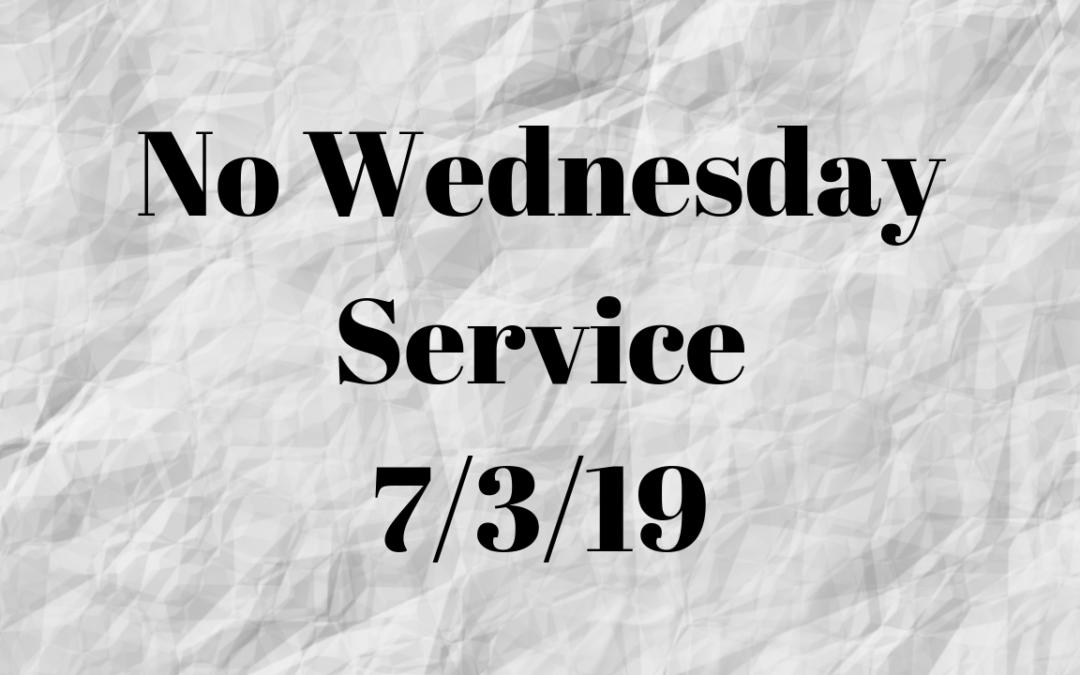 No Wednesday Service