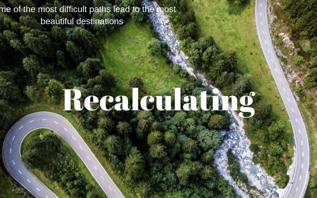 Recalculating – 8/14/19