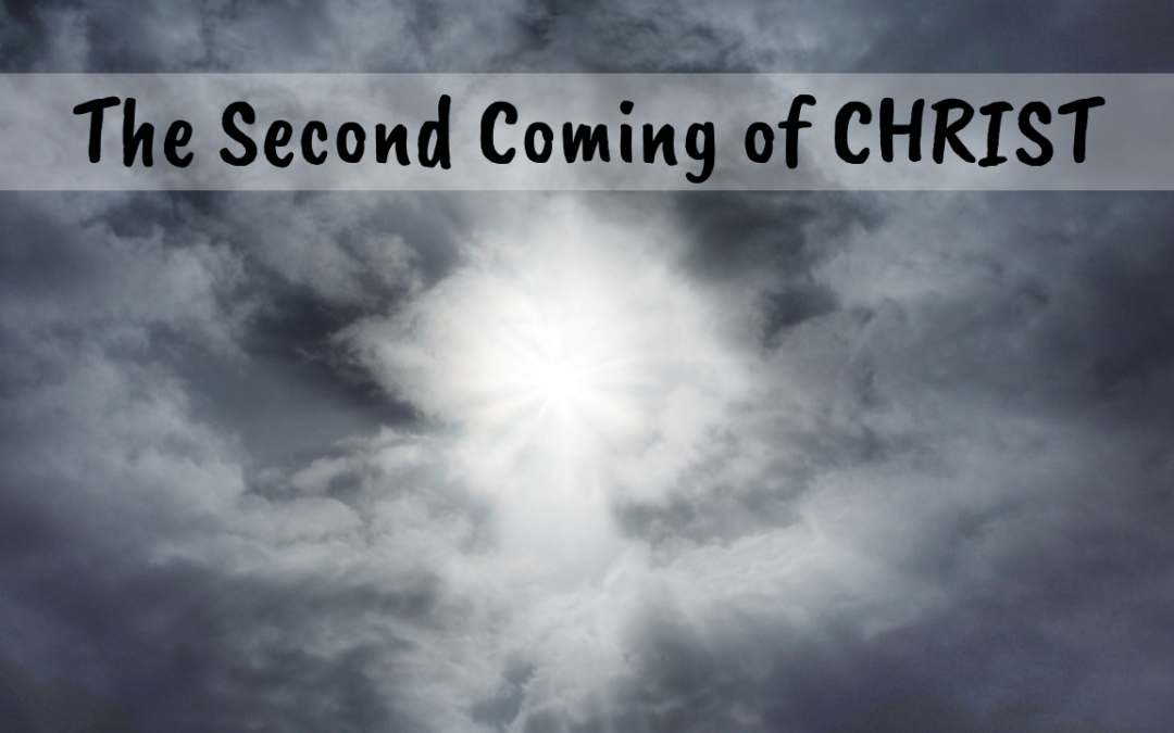 The Second Coming of Christ pt3 – 9/18/19