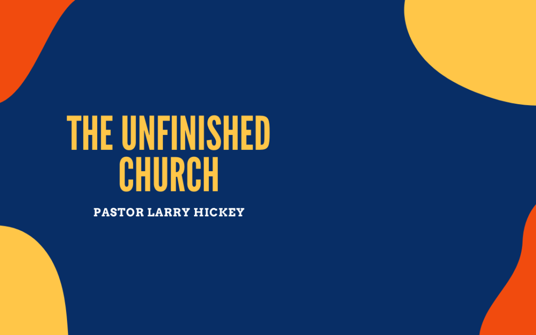The Unfinished Church – 2/5/20