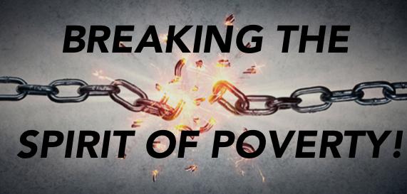 Breaking the Spirit of Poverty – 10/18/20