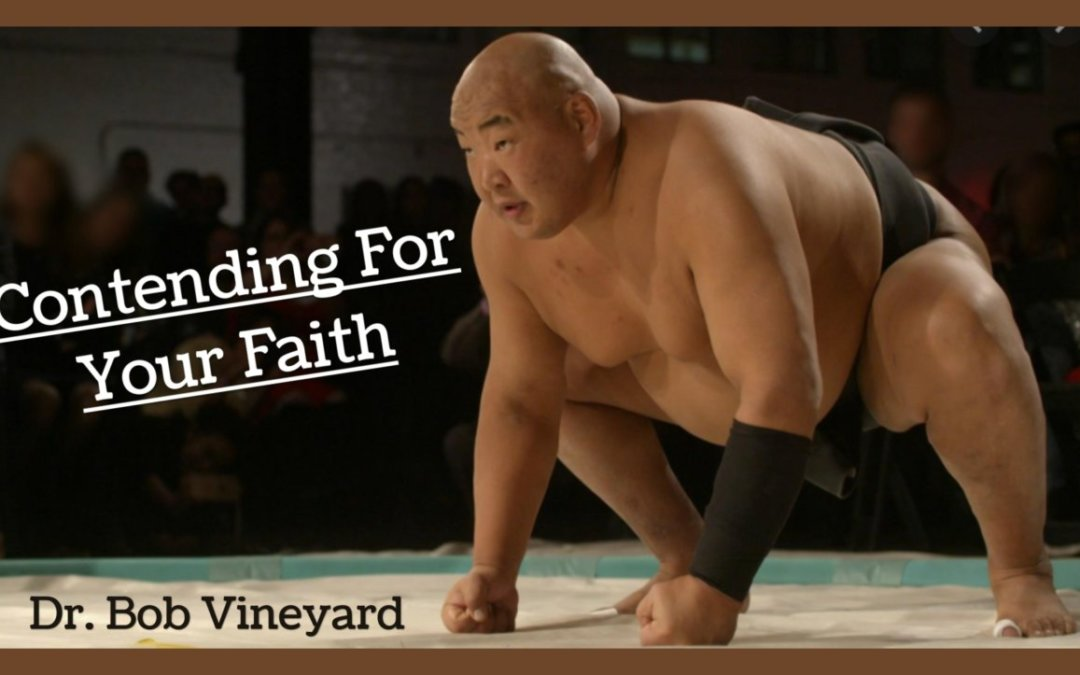 Contending For Your Faith-06/09/21