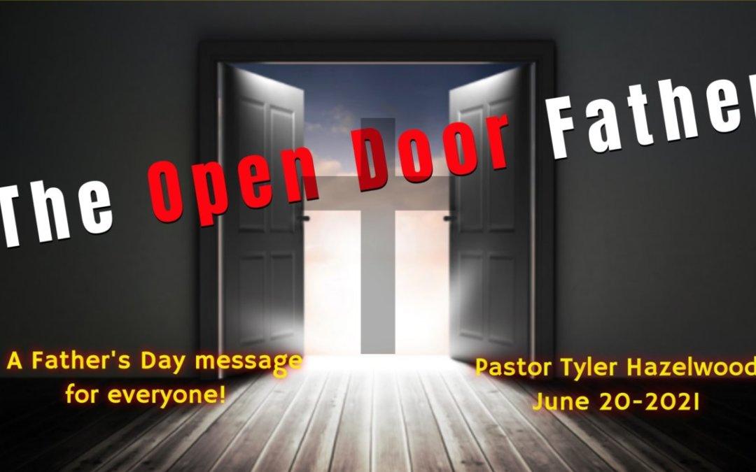 The Open Door Father – 06/20/21