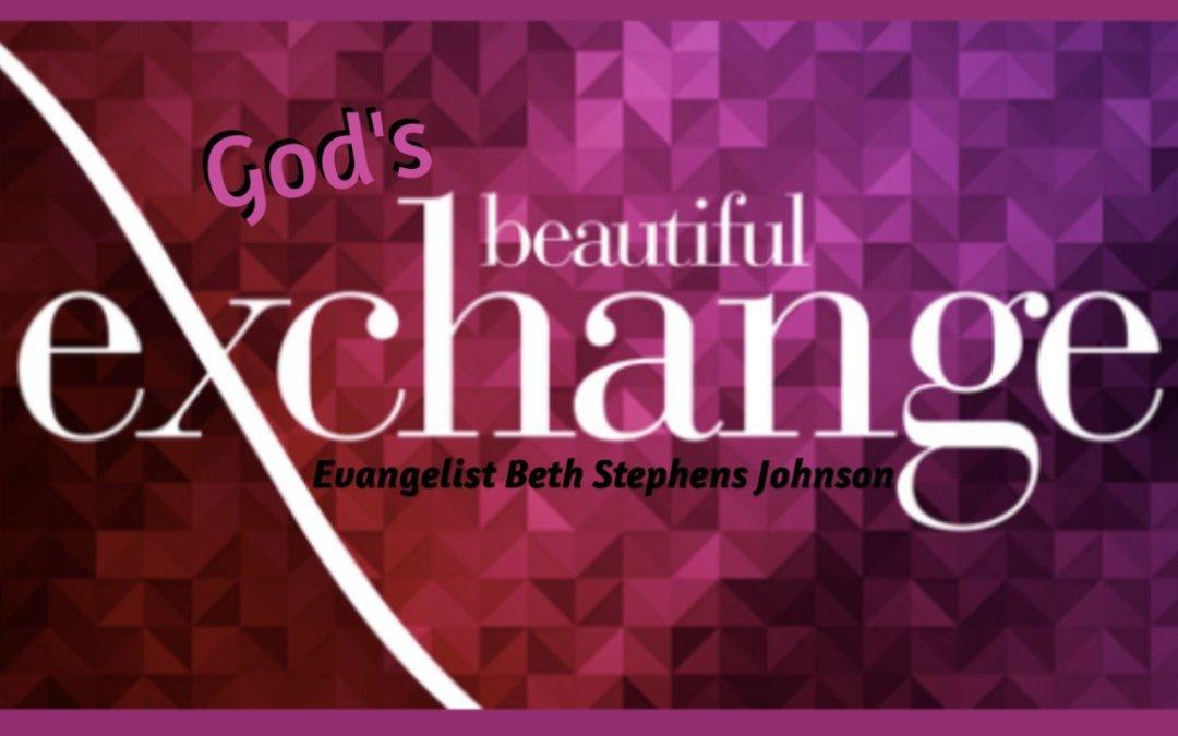 God's Beautiful Exchange – 06/13/21      (AM SERVICE)