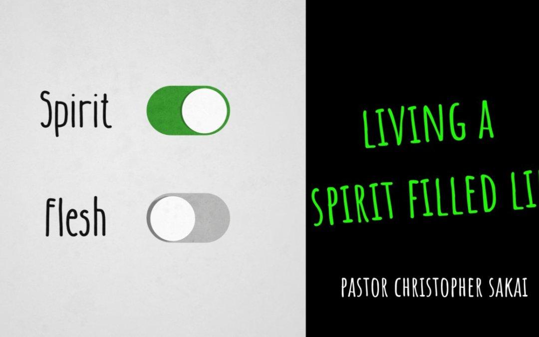Living a Spirit Filled Life – 07/14/21